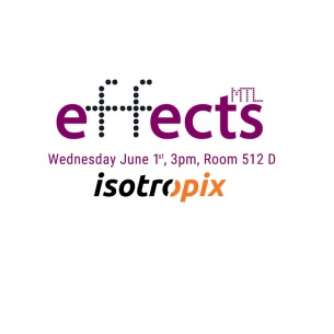 Isotropix @Effects Montreal 2016
